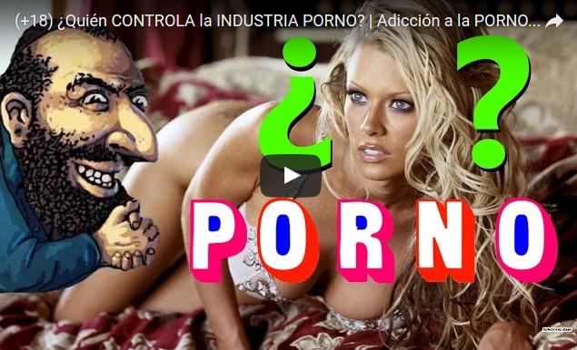 ¿Quién CONTROLA la INDUSTRIA PORNO? | Adicción a laPORNOGRAFÍA