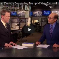 VIDEO: judíos y sionistas cristianos comparan Trump con el rey Ciro de la Biblia